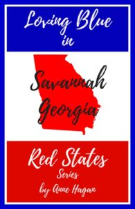 The Loving Blue in Red States Series - Savannah Georgia