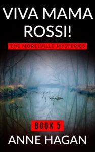 Viva Mama Rossi!: The Morelville Mysteries - Book 5